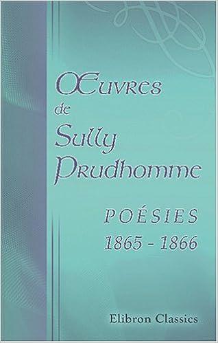 œuvres De Sully Prudhomme Poésies 1865 1866 Stances Et
