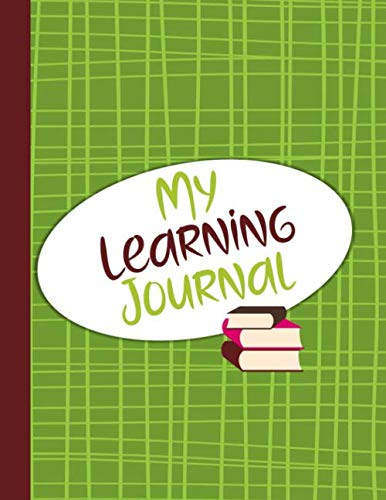 My Learning Journal: Independent Learning Project Journal for Elementary Kids Grades 2-5: Green Lined Cover (4th Grade Math Project Based Learning Ideas)