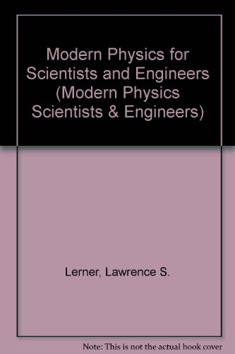 Physics for Scientists and Engineers, Modern Physics, Chapters 38-45 (Modern Physics Scientists & Engineers)