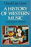 A History of Western Music, Grout, Donald J. and Palisca, Claude V., 0393951421