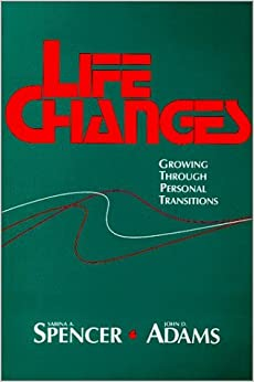 Life Changes: Growing Through Personal Transitions by John D. Adams (1990-04-01)