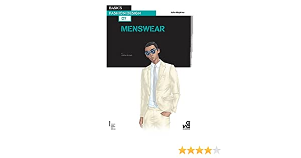 Basics Fashion Design 07 Menswear Hopkins John 9782940411436 Books Amazon Ca