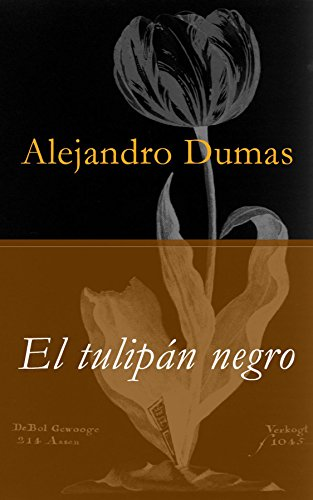 El tulipán negro (Spanish Edition) by [Dumas, Alejandro]