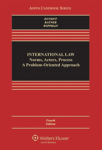 International Law: Norms, Actors, Process: A Problem-Oriented Approach (Aspen Casebook) PDF