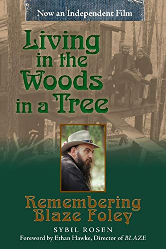 (Living in the Woods in a Tree: Remembering Blaze Foley (North Texas Lives of Musician Series))