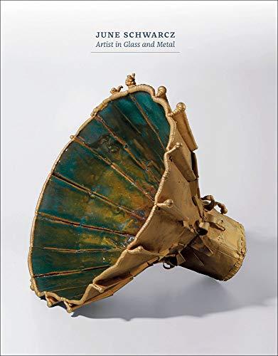 (June Schwarcz: Artist in Glass and Metal)