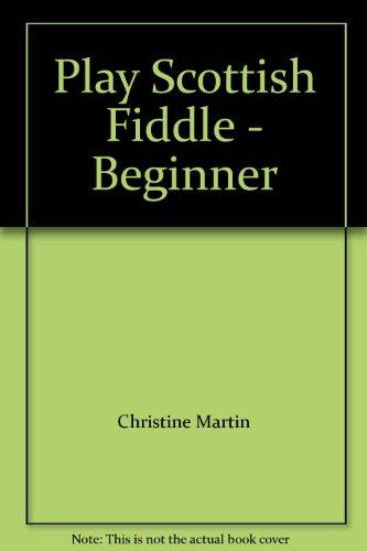 Play Scottish Fiddle - Beginner Play Scottish Fiddle