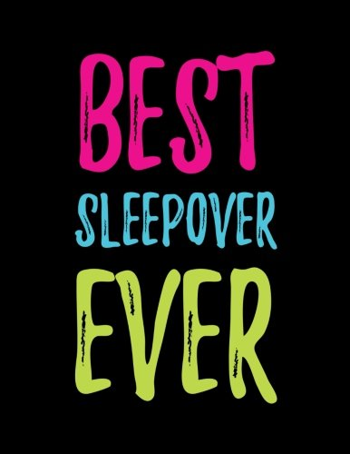 Best Sleepover Ever: Funny Gift For Best Friend