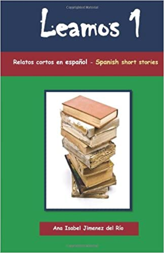 Leamos 1: Spanish short stories (Volume 1) (Spanish Edition)