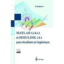 MATLAB 5.2 & 5.3 et SIMULINK 2 & 3: pour étudiants et ingénieurs