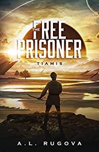 The Free Prisoner by A.L. Rugova ebook deal