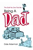 Being a Dad, Dale Alderman, 0595660290