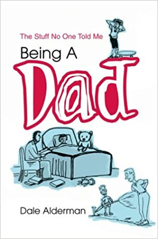 Being a Dad: The Stuff No One Told Me