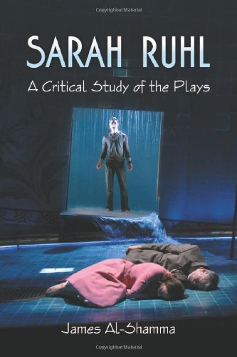 Sarah Ruhl: A Critical Study of the Plays