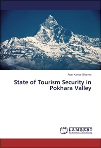 State Of Tourism Security In Pokhara Valley Sharma Arun Kumar 9783330030701 Amazon Com Books