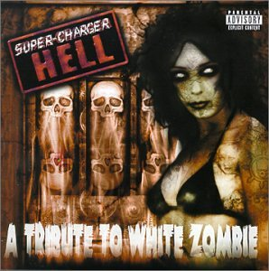 (Tribute to White Zombie: Super Charger Hell)