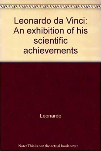 leonardo da vinci an exhibition of his scientific achievements