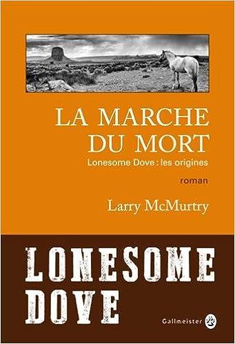 La marche du mort : Lonesome dove les origines - Larry McMurtry