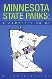 Minnesota State Parks: A Camper'S Guide