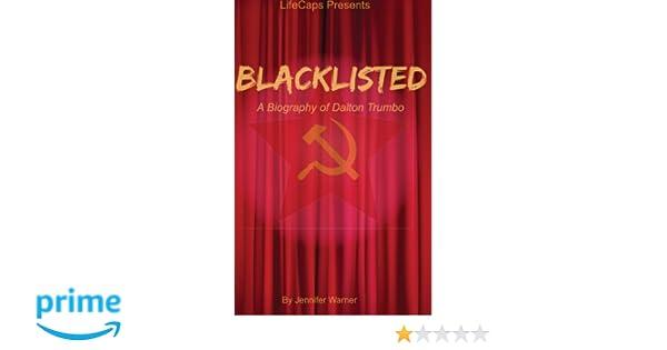 Blacklisted: A Biography of Dalton Trumbo: Jennifer Warner