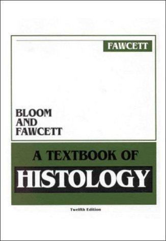 Bloom & Fawcett Textbook Of Histology