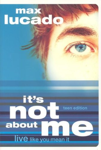 It's Not About Me Teen Edition