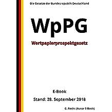 Wertpapierprospektgesetz – WpPG – E-Book - Stand: 28. September 2018 (German Edition)