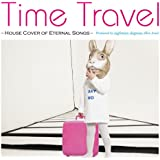 Time Travel‐house cover of eternal songs‐
