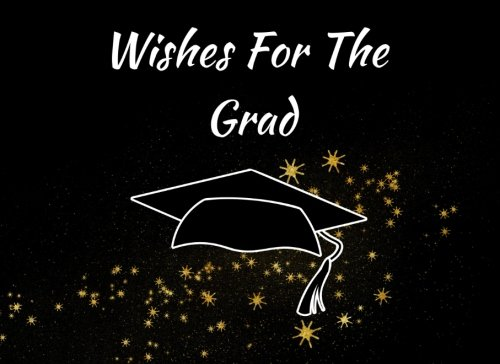 Wishes For The Grad: Graduation Guest Book For Parties, Autograph Book, Writing Journal Lined, Diary (Tassel Zone)]()