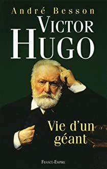 Victore Hugo : Vie d'un géant par Besson