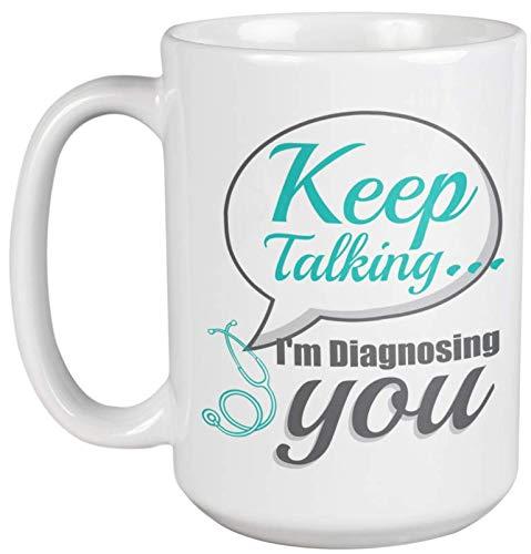 Keep Talking. I'm Diagnosing You...