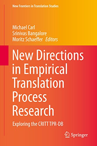 Download New Directions in Empirical Translation Process Research: Exploring the CRITT TPR-DB (New Frontiers in Translation Studies) Pdf