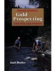 Recreational Gold Prospecting for Fun & Profit