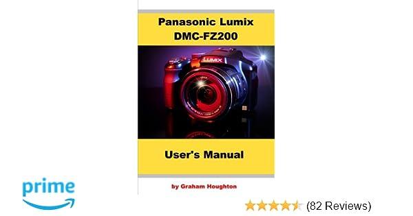 panasonic lumix dmc fz200 user s manual mr graham houghton rh amazon com panasonic lumix fz200 user manual panasonic lumix fz200 user manual