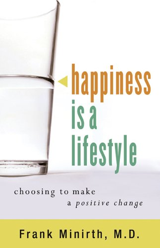 Happiness Is a Lifestyle: Choosing to Make a Positive Change