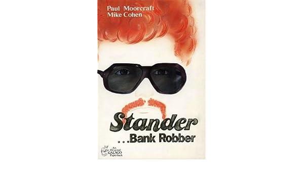 stander bank robber paul l moorcraft mike cohen 9780947020057