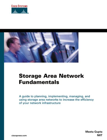 Storage Area Network Fundamentals (Cisco Press Networking Technology Series)
