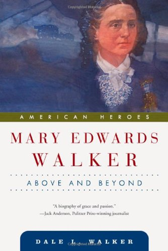 Mary Edwards Walker: Above and Beyond (American Heroes)