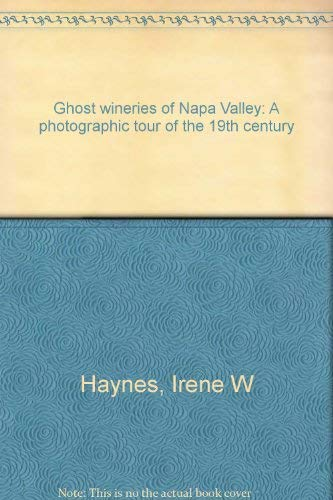 Napa Valley Halloween (Ghost wineries of Napa Valley: A photographic tour of the 19th)