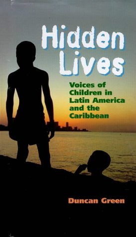 Hidden Lives: Voices of Children in Latin America and the Caribbean (Global issues series)