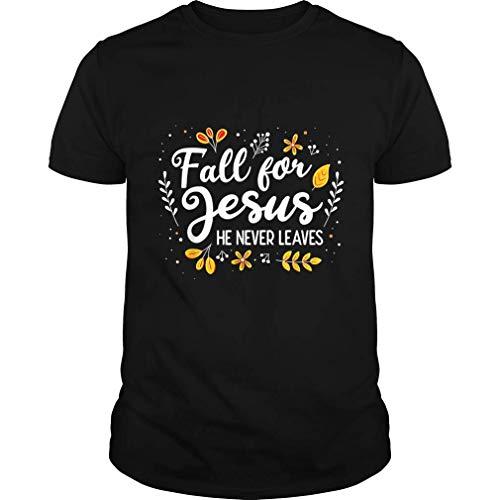 Christian Lover Shirt Fall for Jesus He Never Leaves T-Shirt (Unisex T-Shirt;Black;M) (Make Christianity The Official Religion Of America)