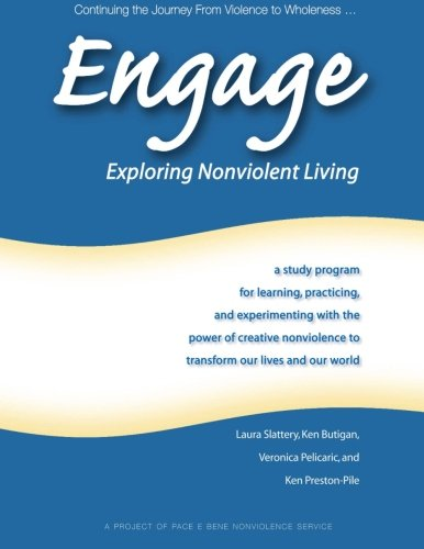 Engage: Exploring Nonviolent Living: a study program for learning, practicing, and experimenting with the power of creat