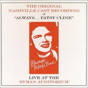 Always ... Patsy Cline: Live At The Ryman Auditorium (1995 Original Nashville Cast)
