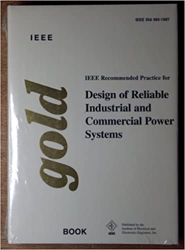 ieee recommended practice for the design of reliable industrial and commercial power systems the ieee color book series gold book - Ieee Color Books