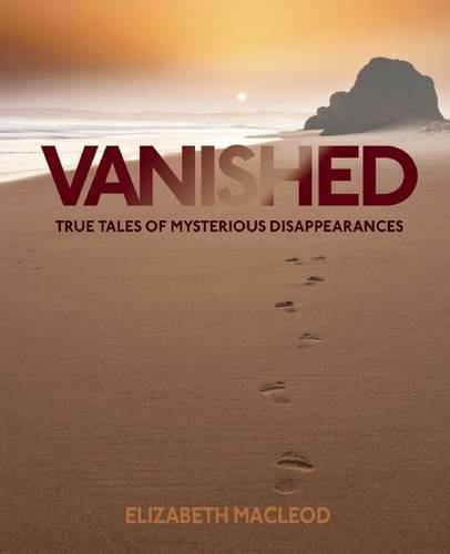 Download Vanished: True Tales of Mysterious Disappearances pdf epub