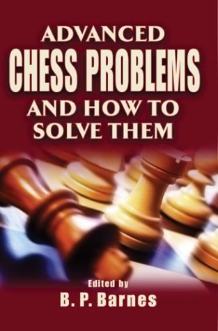 Advanced Chess Problems and How to Solve Them -