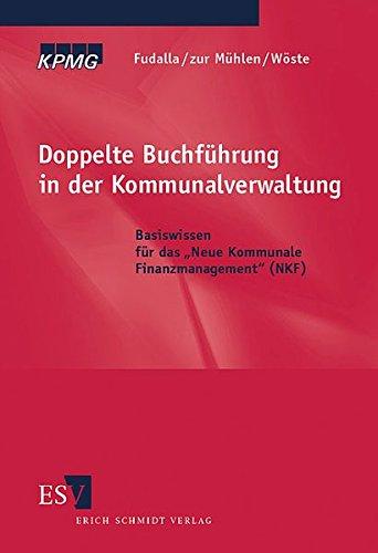 Doppelte Buchführung in der Kommunalverwaltung: Basiswissen für dasNeue Kommunale Finanzmanagement (NKF) mit Aufgaben und Lösungen