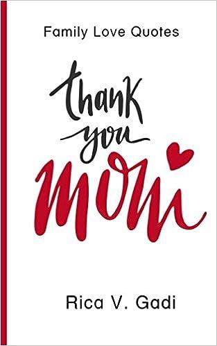 Amazon.com: Family Love Quotes: Thank You, Mom (Mom, Family ...