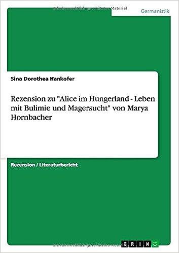 Äänikirjat ladataan ilmaiseksi ipodille Rezension Zu Alice Im Hungerland - Leben Mit Bulimie Und Magersucht Von Marya Hornbacher (German Edition) in Finnish iBook 3656740860