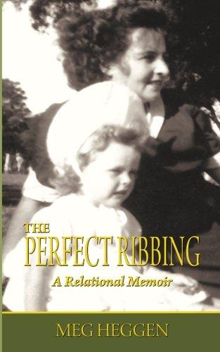 Read Online The Perfect Ribbing: A Relational Memoir pdf